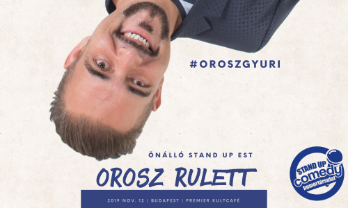 Orosz Gyuri: Orosz Rulett ÖNÁLLÓ EST - BUDAPEST | Stand Up Comedy Humortársulat